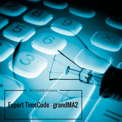 Export TimeCode grandMA2